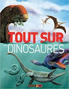 Tout sur les dinosaures Collectif