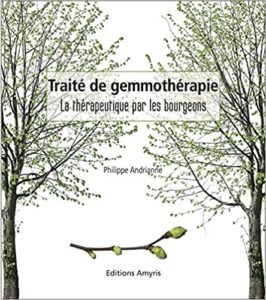 Traité de gemmothérapie – La thérapeutique par les bourgeons Philippe Andrianne