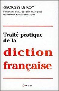 Traite pratique de la diction française Georges Le Roy