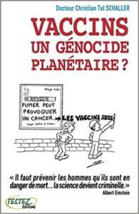 Vaccins un génocide planétaire Christian Tal Schaller