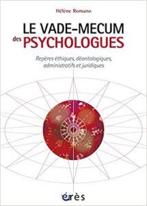 Vade mecum des psychologues repères éthiques déontologiques administratifs et juridiques Hélène Romano Pascal Olivier