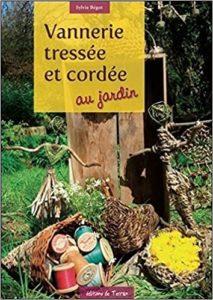 Vannerie tressée et cordée au jardin Sylvie Bégot