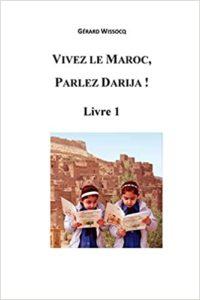 Vivez le Maroc parlez Darija Gérard Wissocq